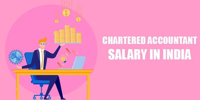 Chartered Average Accountant Salary in India, CA Monthly Salary India